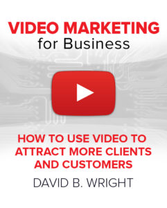 Video Marketing for Business by David B. Wright